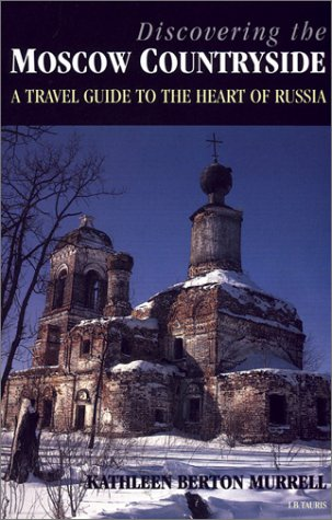 9781860646737: Discovering the Moscow Countryside: An Illustrated Guide to Russia's Heartland