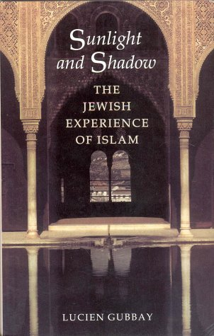 9781860647383: Sunlight and Shadow: The Jewish Experience of Islam