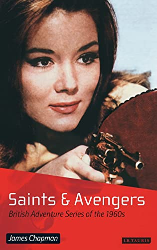 9781860647536: Saints and Avengers: British Adventure Series of the 1960s
