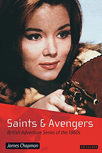 9781860647543: Saints and Avengers: British Adventure Series of the 1960s