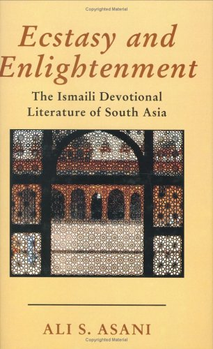 9781860647581: Ecstasy and Enlightenment: The Ismaili Devotional Literature of South Asia (Ismaili Heritage Series)