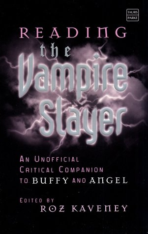 9781860647628: Reading the Vampire Slayer: The Unofficial Critical Companion to Buffy and Angel (Tauris Parke Paperbacks)