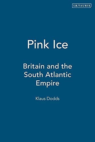 9781860647703: Pink Ice: Britain and the South Atlantic Empire