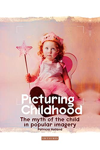 9781860647758: Picturing Childhood: The Myth of the Child in Popular Imagery