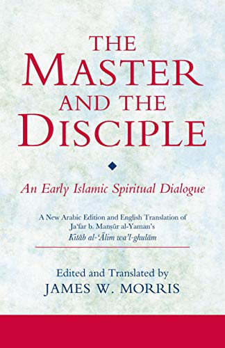 9781860647819: The Master and the Disciple: An Early Islamic Spiritual Dialogue on Conversion Kitab al-'alim wa'l-ghulam (Ismaili Texts and Translations)