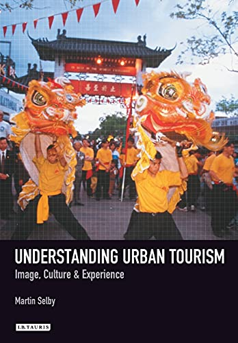 9781860648014: Understanding Urban Tourism: Image, Culture and Experience (Tourism, Retailing and Consumption)