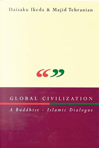 9781860648106: Global Civilization: A Buddhist-Islamic Dialogue