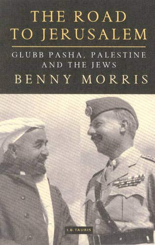 9781860648120: The Road to Jerusalem: Glubb Pasha, Palestine and the Jews
