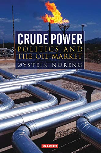 9781860648182: Crude Power: Politics and the Oil Market