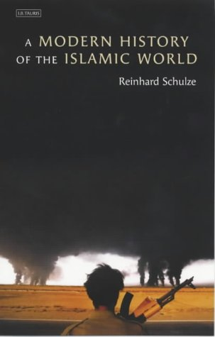 A Modern History of the Islamic World: Schulze, Reinhard