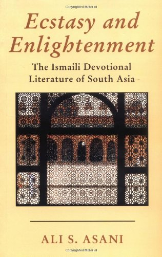 9781860648281: Ecstasy and Enlightenment: The Ismaili Devotional Literature of South Asia (Ismaili Heritage Series)