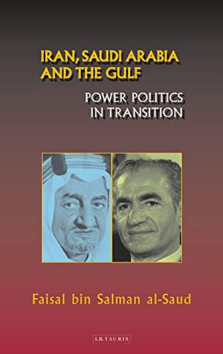 9781860648816: Iran, Saudi Arabia and the Gulf: Power Politics in Transition