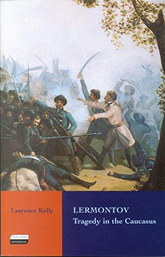 9781860648878: Lermontov: Tragedy in the Caucasus (Tauris Parke Paperbacks)