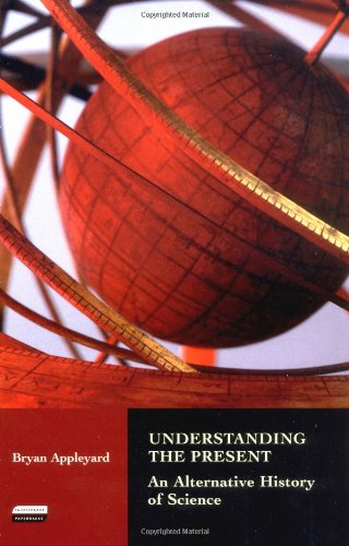 9781860648915: Understanding the Present: An Alternative History of Science (Tauris Parke Paperbacks)