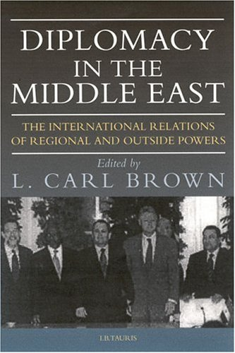 9781860648991: Diplomacy in the Middle East: The International Relations of Regional and Outside Powers