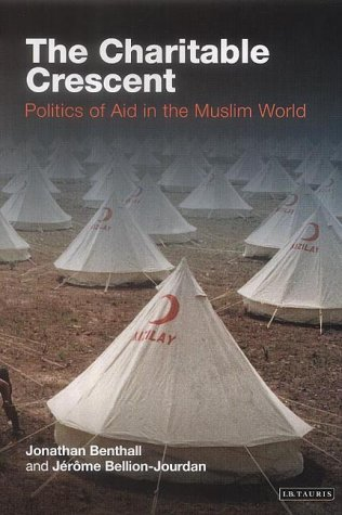 9781860649011: The Charitable Crescent: Politics of Aid in the Muslim World