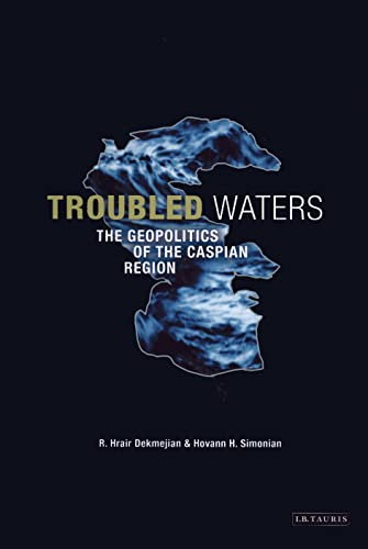 9781860649226: Troubled Waters: The Geopolitics of the Caspian Region