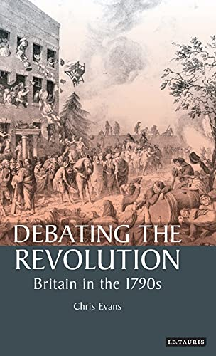 9781860649363: Debating the Revolution: Britain in the 1790s (International Library of Historical Studies)
