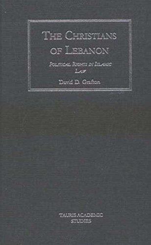 9781860649448: The Christians of Lebanon: Political Rights in Islamic Law (Tauris Academic Studies)