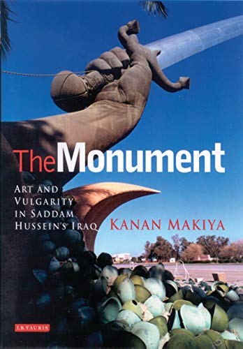 9781860649660: The Monument: Art and Vulgarity in Saddam Hussein's Iraq