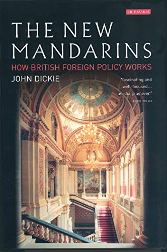 9781860649783: The New Mandarins: How British Foreign Policy Works