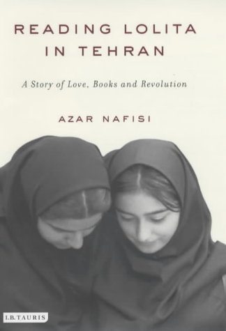 """Reading """"Lolita"""" in Tehran: A Story of Love, Books and Revolution: Azar Nafisi"""