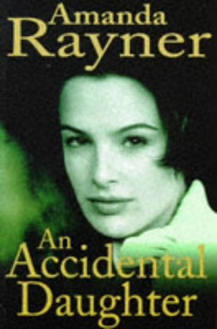 An Accidental Daughter (SCARCE FIRST EDITION, FIRST PRINTING SIGNED BY THE AUTHOR)