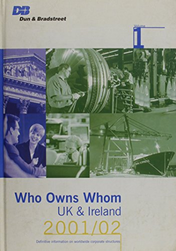 Who Owns Whom 2001/2002: UK/Ireland: Dun and Bradstreet