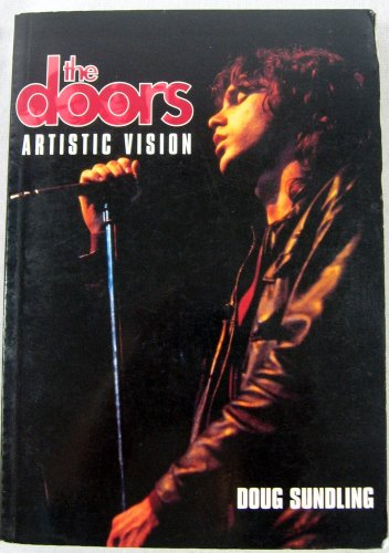 The Doors: Artistic Vision : Their Vision of America and Life Portrayed in Their Six Studio Albums:...