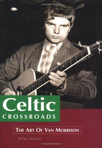 9781860741692: Celtic Crossroads: Art of Van Morrison (Sanctuary Music Library)