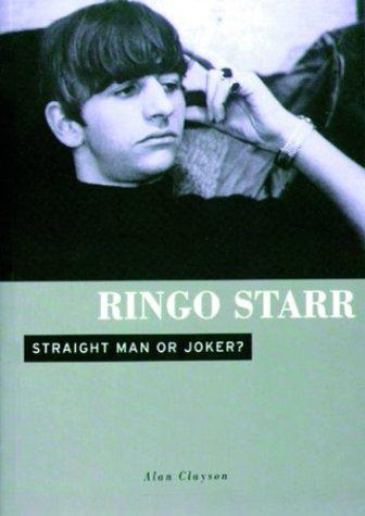 9781860741890: Ringo Starr: Straight Man or Joker
