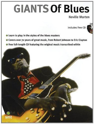 9781860742118: Giants of Blues: Learn to Play Blues Guitar Like the All-Time Greats from Robert Johnson to Eric Clapton