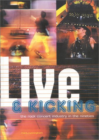 9781860742170: Live & Kicking: The Rock Concert Industry in the Nineties