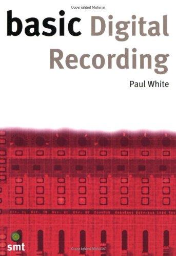 Basic Digital Recording (The Basic Series): White, Paul