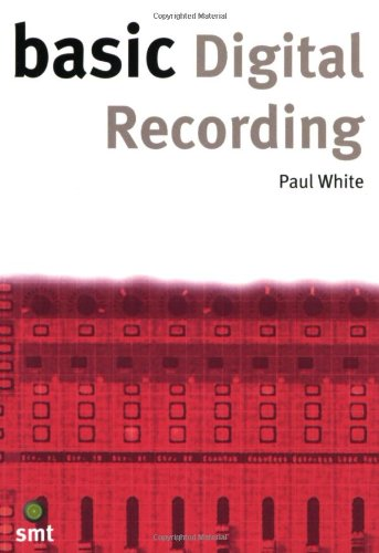 Basic Digital Recording: White, Paul