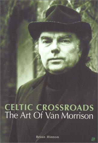 9781860743122: Celtic Crossroads: Art of Van Morrison