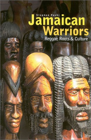 JAMAICAN WARRIORS REGGAE ROOTS AND CULTURE: FOEHR STEPHEN