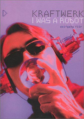 9781860743207: Kraftwerk: I Was a Robot (Sanctuary Encores)