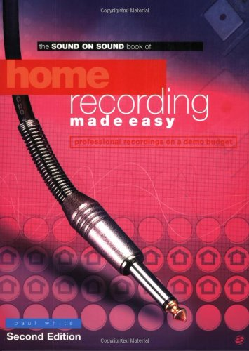 9781860743504: Home Recording Made Easy: Second Edition (Sound on Sound Series)