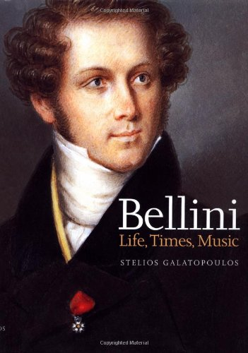 9781860744051: Bellini: Life, Times, Music (1801-35)