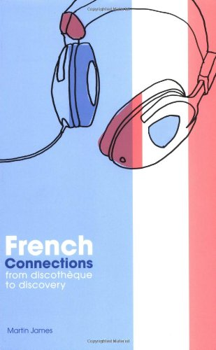 9781860744495: French Connections: From Discotheque to Discovery