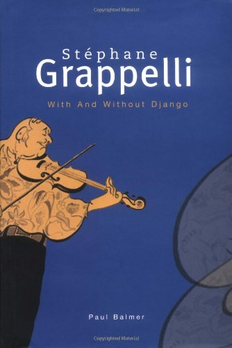 Stephane Grappelli: With and Without Django (1860744532) by Paul Balmer