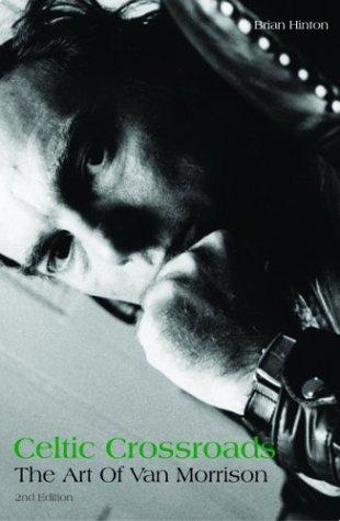 9781860745058: Celtic Crossroads: the Art of Van Morrison