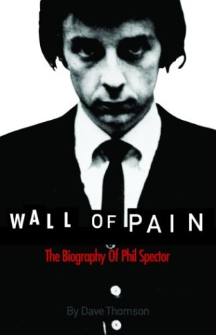 9781860745430: Wall of Pain: The Biography of Phil Spector
