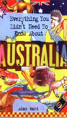 9781860745980: Everything You Didn't Need to Know About Australia
