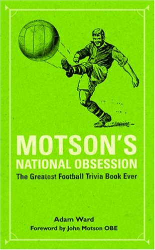 9781860746017: Motson's National Obsession: The Greatest Football Trivia Book Ever...