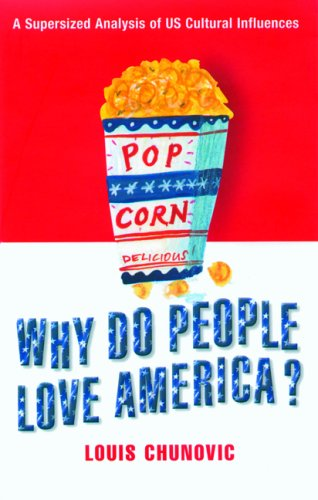9781860746147: Why Do People Love America?