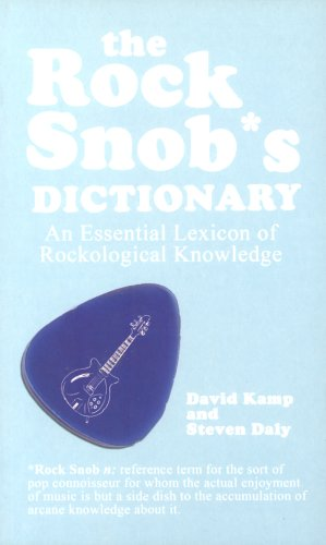 9781860746512: The Rock Snob's Dictionary: An Essential Lexicon of Rockological Knowledge