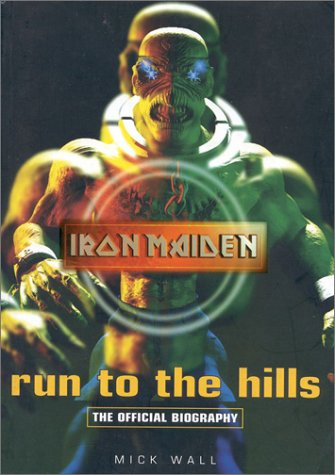 9781860746666: Run to the Hills: The Official Biography of Iron Maiden