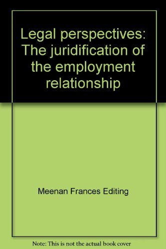 9781860760594: Legal Perspectives - the Juridification of the Employment Relationship
